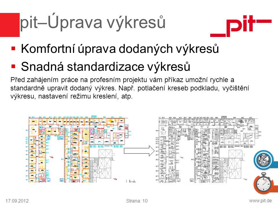 www.pit.de pit–Úprava výkresů  Komfortní úprava dodaných výkresů  Snadná standardizace výkresů Před zahájením práce na profesním projektu vám příkaz