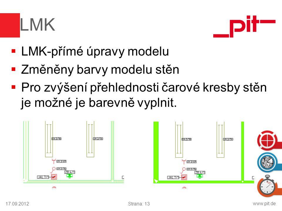www.pit.de LMK  LMK-přímé úpravy modelu  Změněny barvy modelu stěn  Pro zvýšení přehlednosti čarové kresby stěn je možné je barevně vyplnit. 17.09.