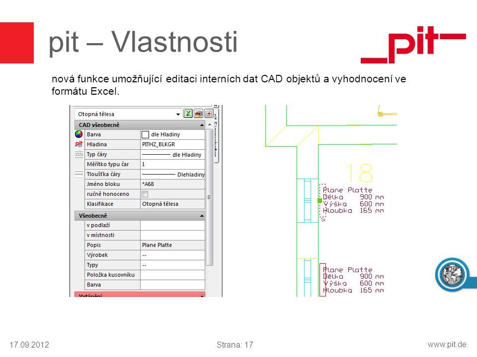 www.pit.de pit – Vlastnosti 17.09.2012Strana: 17 nová funkce umožňující editaci interních dat CAD objektů a vyhodnocení ve formátu Excel.