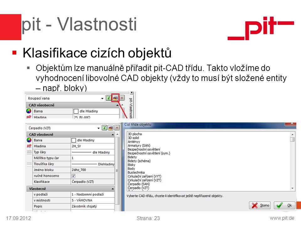 www.pit.de pit - Vlastnosti  Klasifikace cizích objektů  Objektům lze manuálně přiřadit pit-CAD třídu. Takto vložíme do vyhodnocení libovolné CAD ob