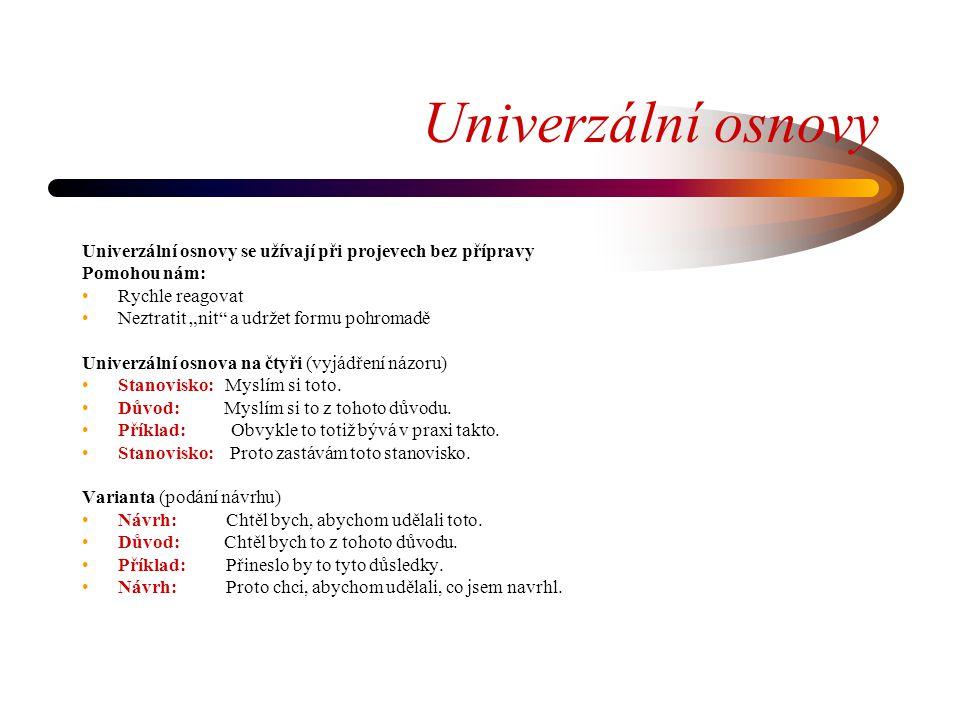 Univerzální osnovy Univerzální osnova na tři (formulování problému) •Problém: Toto nám dělá starosti.