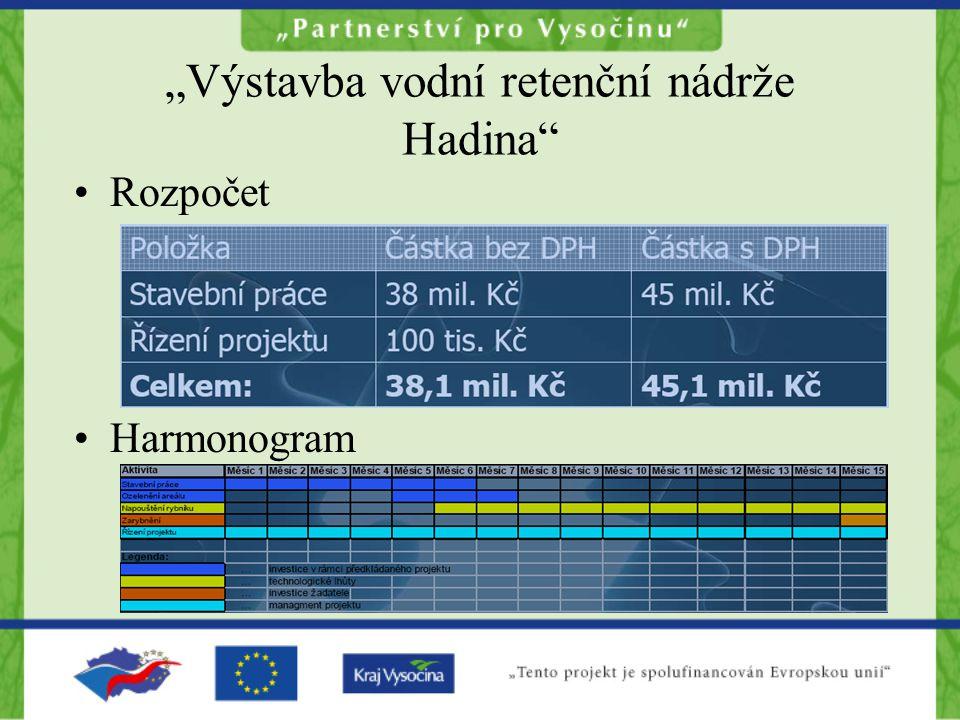 """""""Výstavba vodní retenční nádrže Hadina •Rozpočet •Harmonogram"""