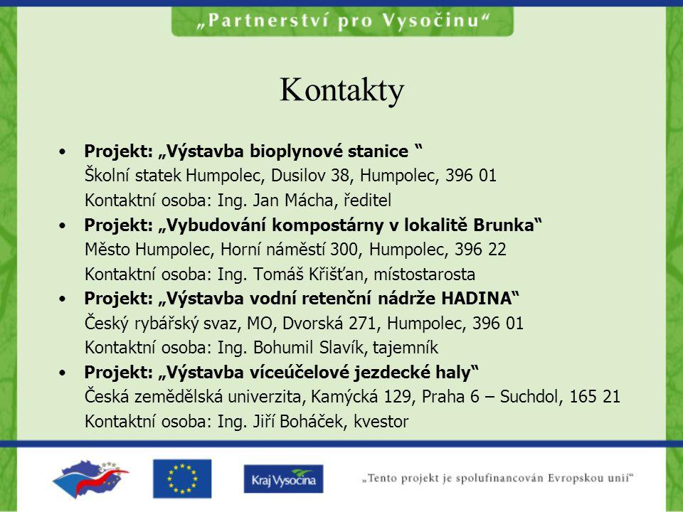 """Kontakty •Projekt: """"Výstavba bioplynové stanice Školní statek Humpolec, Dusilov 38, Humpolec, 396 01 Kontaktní osoba: Ing."""