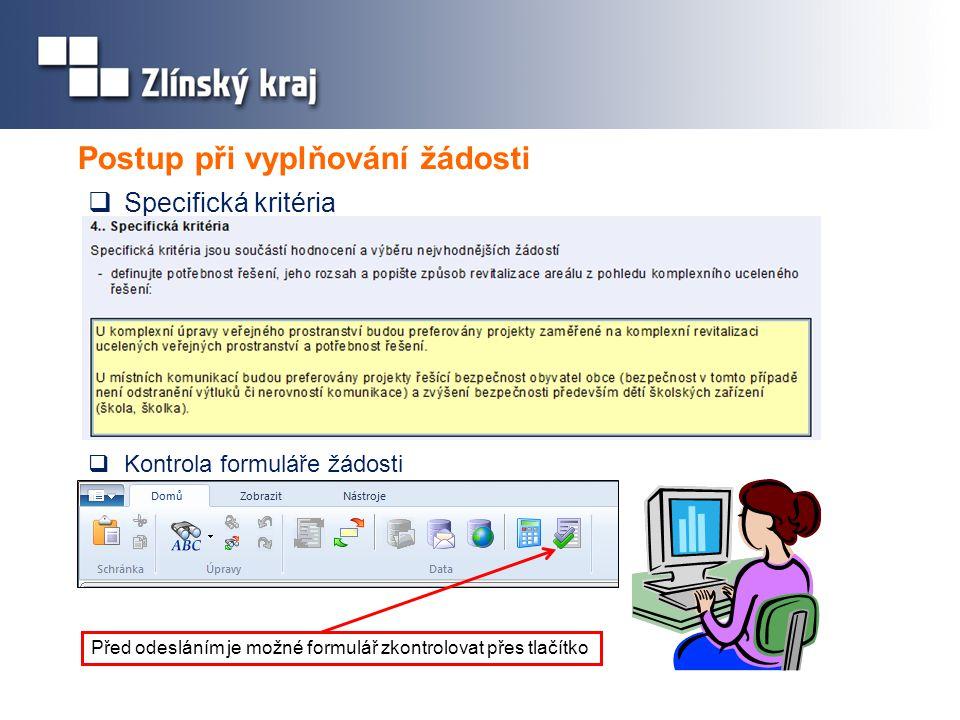Postup při vyplňování žádosti  Specifická kritéria Před odesláním je možné formulář zkontrolovat přes tlačítko  Kontrola formuláře žádosti