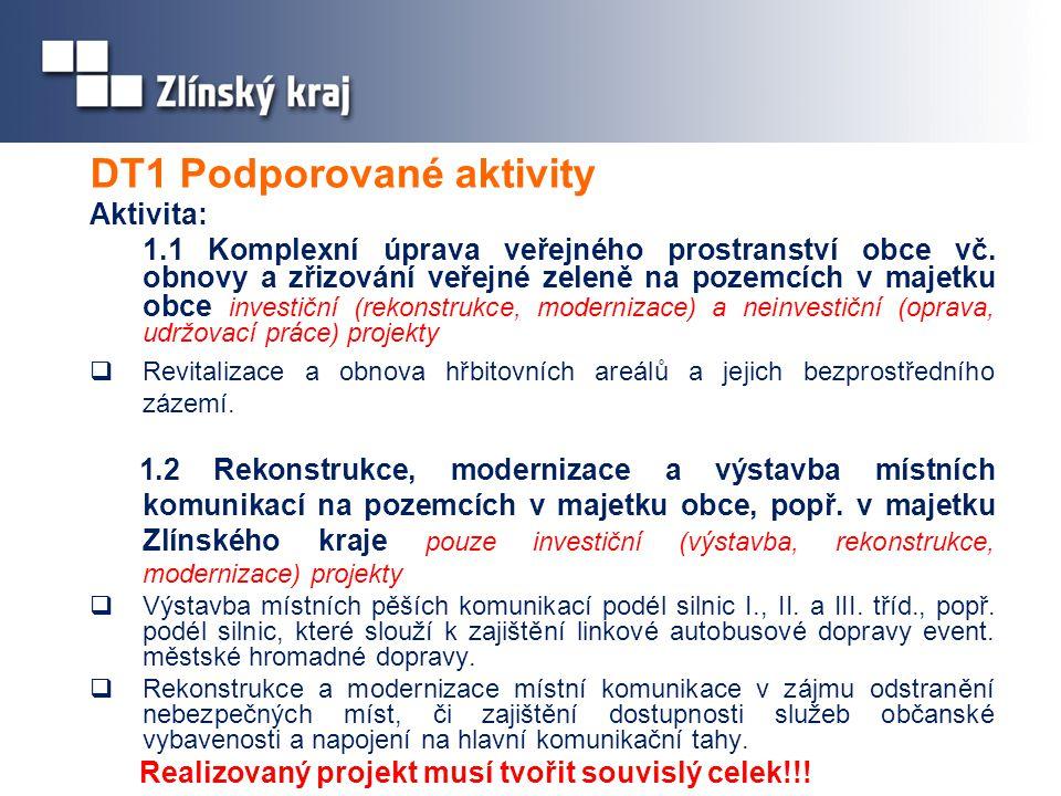 DT1 Podporované aktivity Aktivita: 1.1 Komplexní úprava veřejného prostranství obce vč. obnovy a zřizování veřejné zeleně na pozemcích v majetku obce