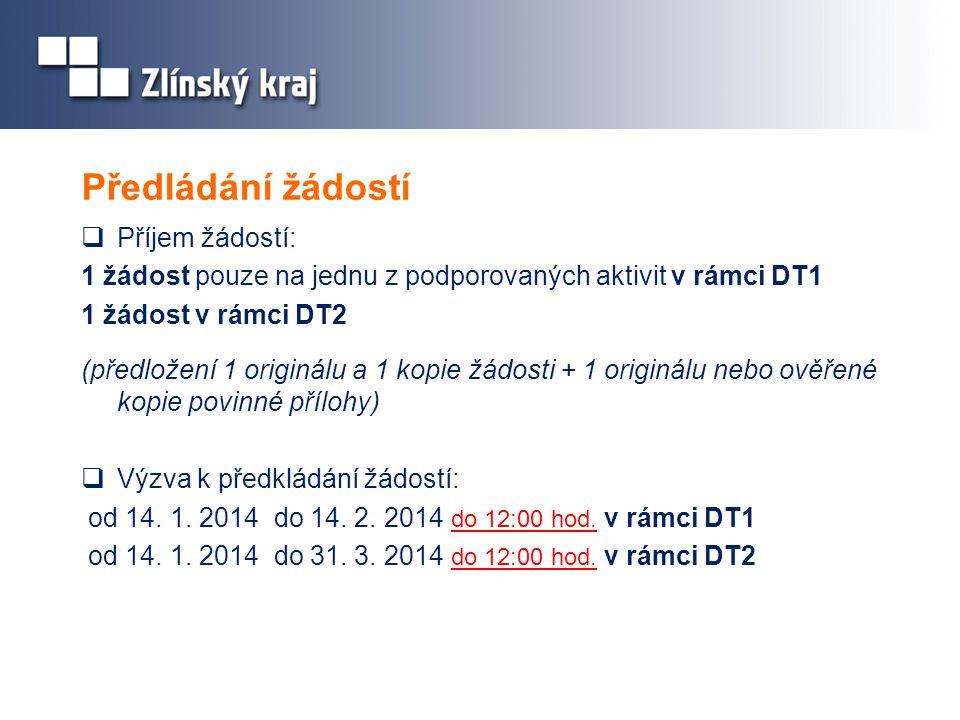 Předládání žádostí  Příjem žádostí: 1 žádost pouze na jednu z podporovaných aktivit v rámci DT1 1 žádost v rámci DT2 (předložení 1 originálu a 1 kopi