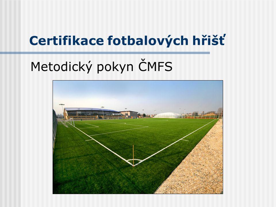 Certifikace fotbalových hřišť Metodický pokyn ČMFS