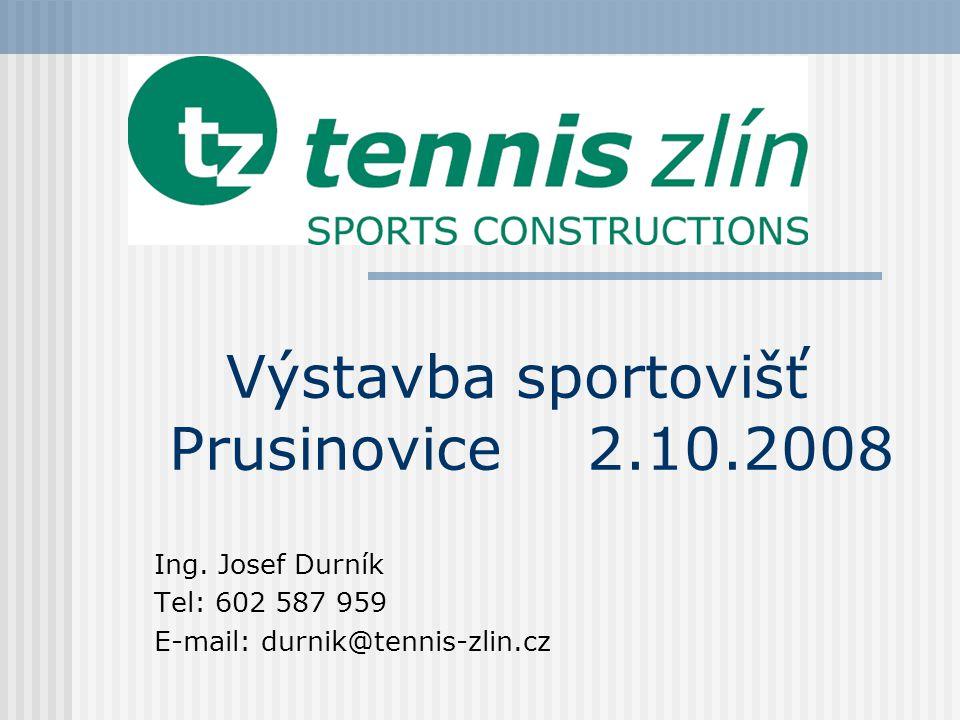 Výstavba sportovišť Prusinovice2.10.2008 Ing.