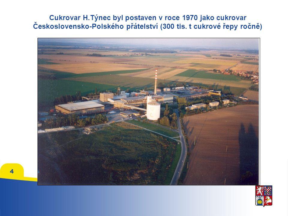 4 Cukrovar H.Týnec byl postaven v roce 1970 jako cukrovar Československo-Polského přátelství (300 tis.