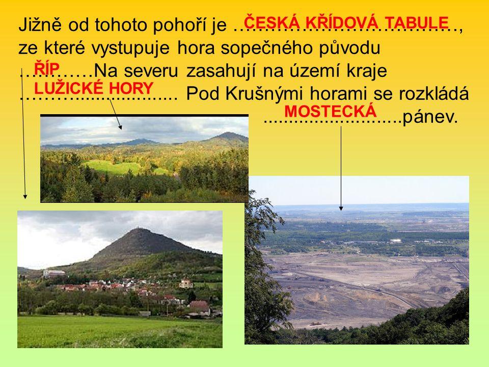 Jižně od tohoto pohoří je ………………………………, ze které vystupuje hora sopečného původu …………Na severu zasahují na území kraje ……….................... Pod Kru