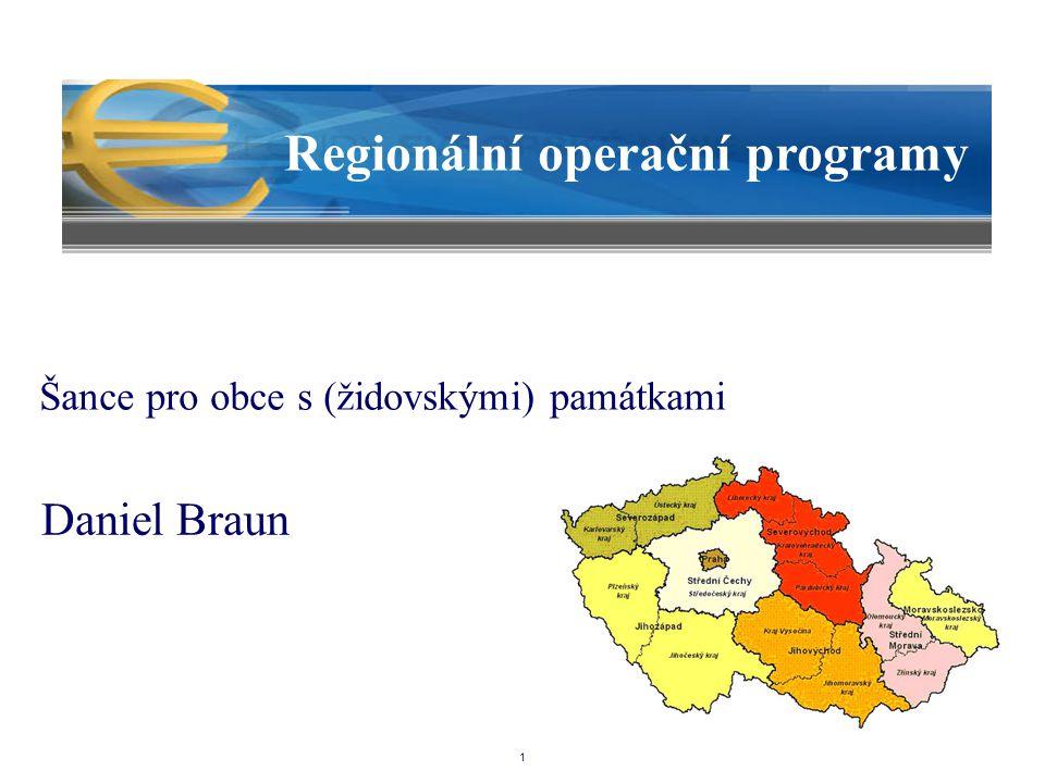 1 Regionální operační programy Daniel Braun Šance pro obce s (židovskými) památkami