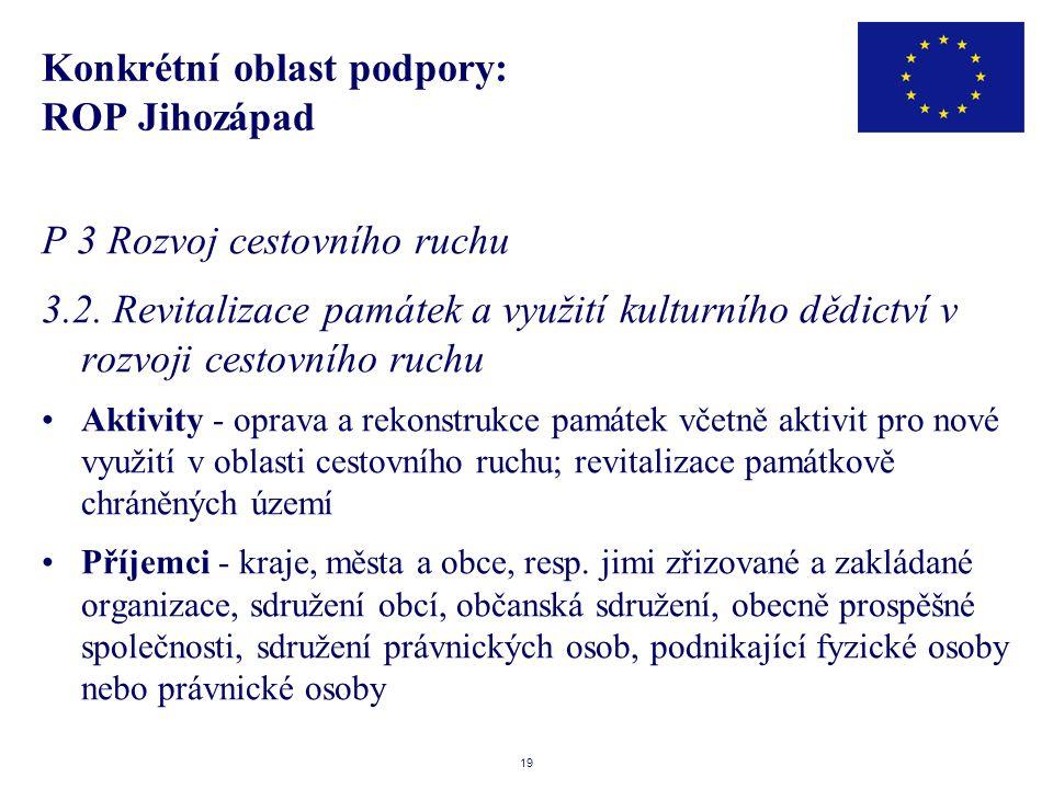 19 Konkrétní oblast podpory: ROP Jihozápad P 3 Rozvoj cestovního ruchu 3.2.