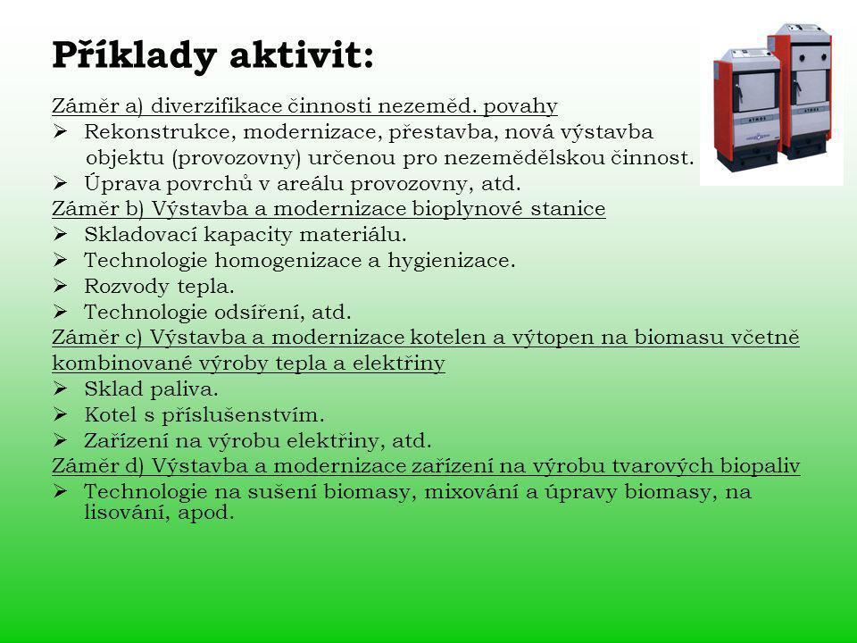 Příklady aktivit: Záměr a) diverzifikace činnosti nezeměd.
