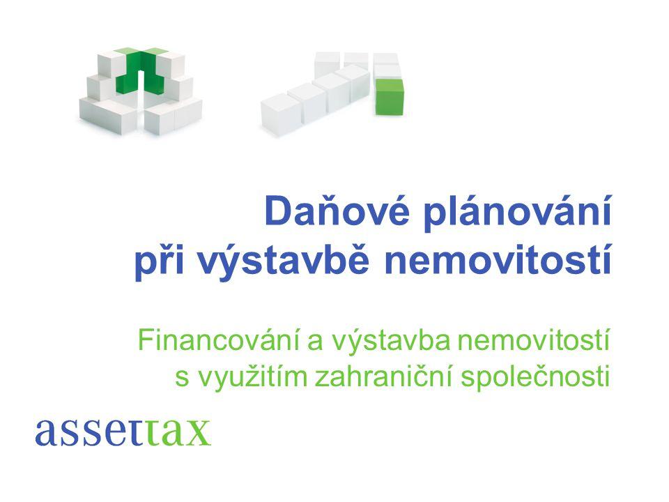 Daňové plánování při výstavbě nemovitostí Financování a výstavba nemovitostí s využitím zahraniční společnosti