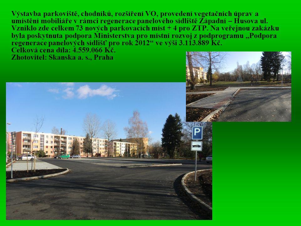 Výstavba parkoviště, chodníků, rozšíření VO, provedení vegetačních úprav a umístění mobiliáře v rámci regenerace panelového sídliště Západní – Husova