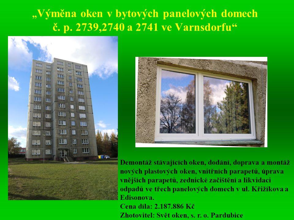 """"""" Výměna oken v bytových panelových domech č. p. 2739,2740 a 2741 ve Varnsdorfu"""" Demontáž stávajících oken, dodání, doprava a montáž nových plastových"""