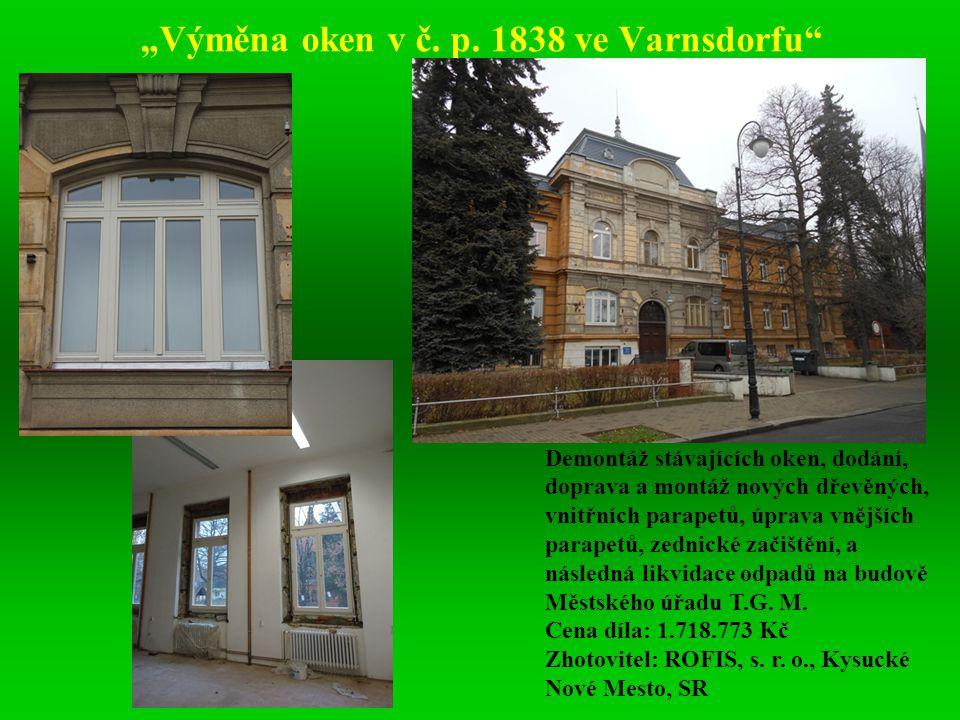 """""""Výměna oken v č. p. 1838 ve Varnsdorfu"""" Demontáž stávajících oken, dodání, doprava a montáž nových dřevěných, vnitřních parapetů, úprava vnějších par"""