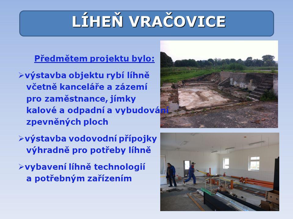 Předmětem projektu bylo:  výstavba objektu rybí líhně včetně kanceláře a zázemí pro zaměstnance, jímky kalové a odpadní a vybudování zpevněných ploch
