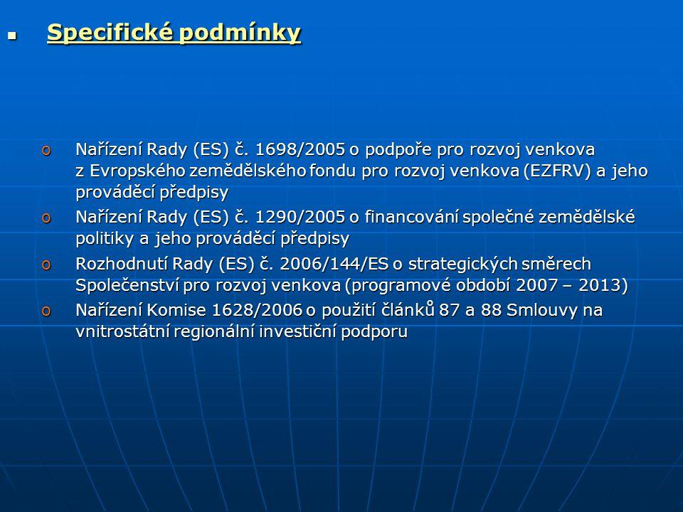  Specifické podmínky oNařízení Rady (ES) č. 1698/2005 o podpoře pro rozvoj venkova z Evropského zemědělského fondu pro rozvoj venkova (EZFRV) a jeho