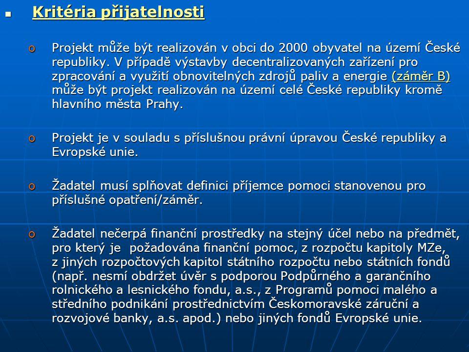  Kritéria přijatelnosti oProjekt může být realizován v obci do 2000 obyvatel na území České republiky. V případě výstavby decentralizovaných zařízení