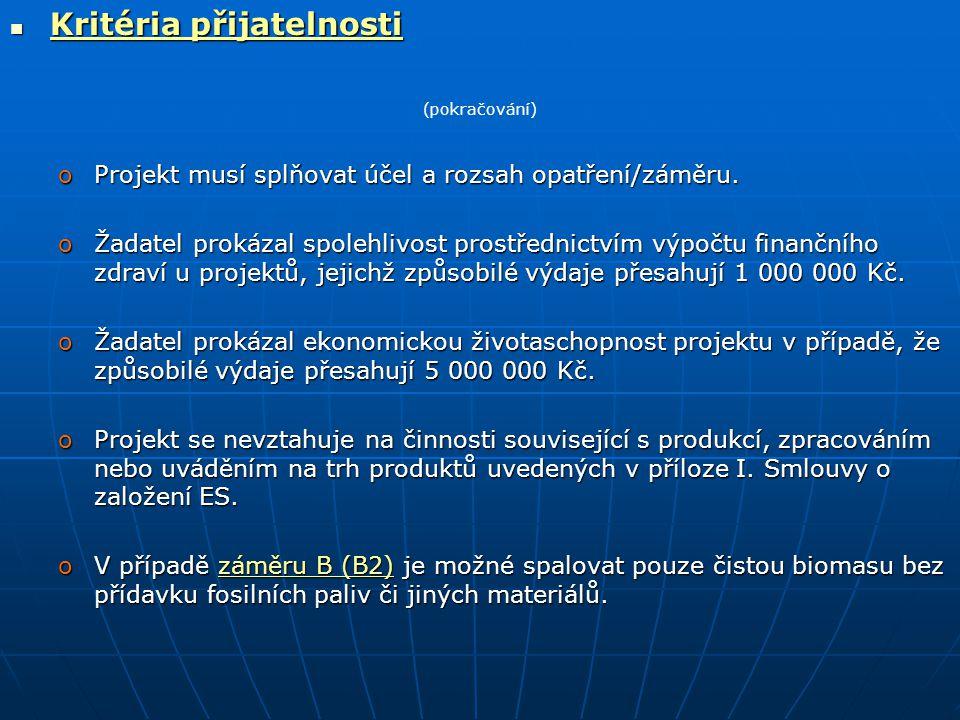  Kritéria přijatelnosti (pokračování) oProjekt musí splňovat účel a rozsah opatření/záměru.