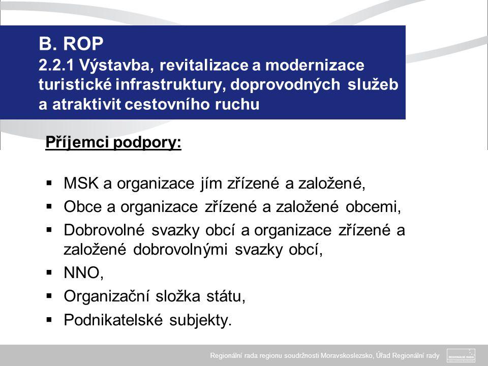Regionální rada regionu soudržnosti Moravskoslezsko, Úřad Regionální rady B. ROP 2.2.1 Výstavba, revitalizace a modernizace turistické infrastruktury,