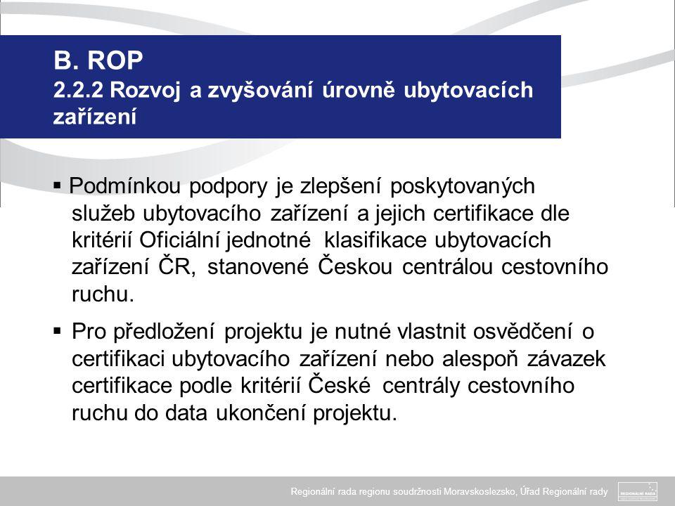 Regionální rada regionu soudržnosti Moravskoslezsko, Úřad Regionální rady B. ROP 2.2.2 Rozvoj a zvyšování úrovně ubytovacích zařízení  Podmínkou podp
