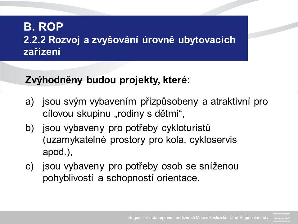 Regionální rada regionu soudržnosti Moravskoslezsko, Úřad Regionální rady B. ROP 2.2.2 Rozvoj a zvyšování úrovně ubytovacích zařízení Zvýhodněny budou