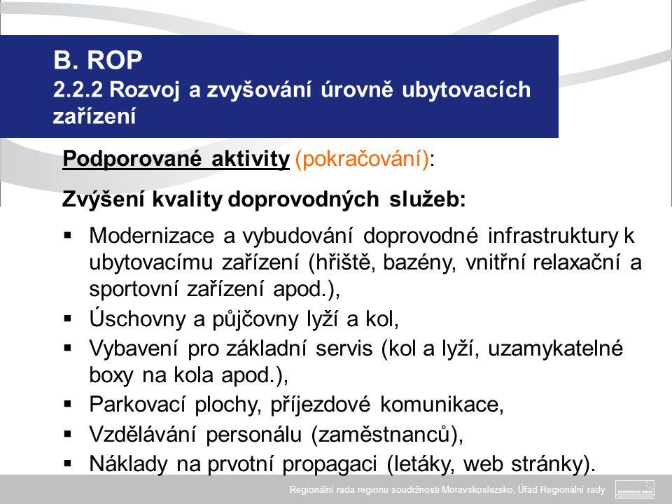 Regionální rada regionu soudržnosti Moravskoslezsko, Úřad Regionální rady B. ROP 2.2.2 Rozvoj a zvyšování úrovně ubytovacích zařízení Podporované akti