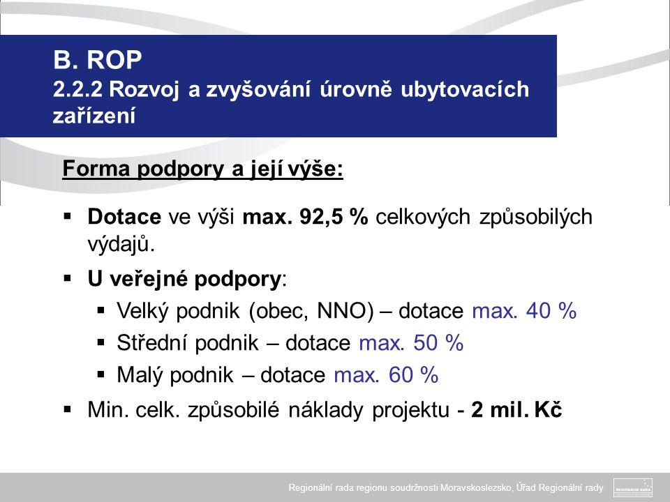 Regionální rada regionu soudržnosti Moravskoslezsko, Úřad Regionální rady B. ROP 2.2.2 Rozvoj a zvyšování úrovně ubytovacích zařízení Forma podpory a