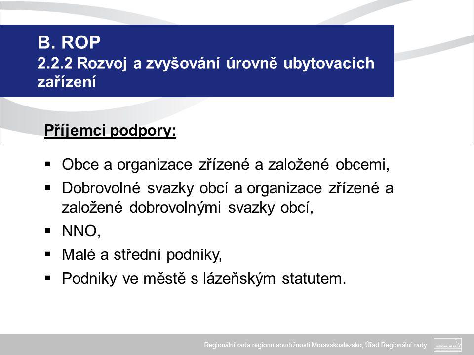 Regionální rada regionu soudržnosti Moravskoslezsko, Úřad Regionální rady B. ROP 2.2.2 Rozvoj a zvyšování úrovně ubytovacích zařízení Příjemci podpory