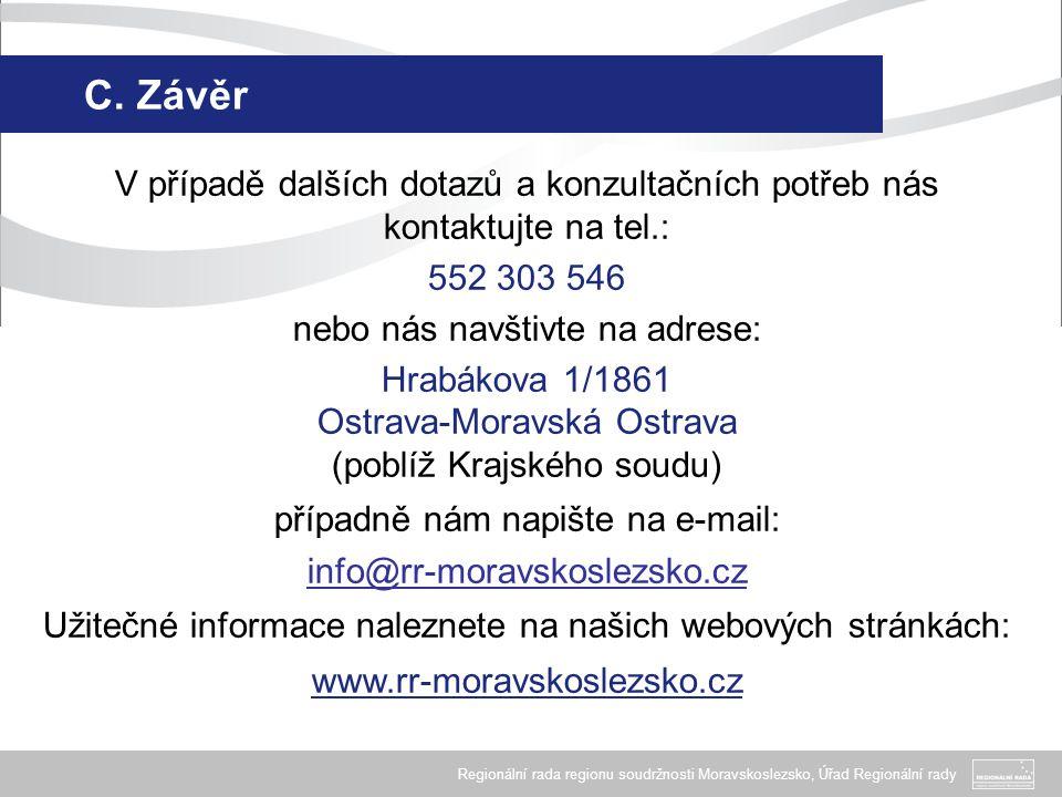Regionální rada regionu soudržnosti Moravskoslezsko, Úřad Regionální rady C. Závěr V případě dalších dotazů a konzultačních potřeb nás kontaktujte na