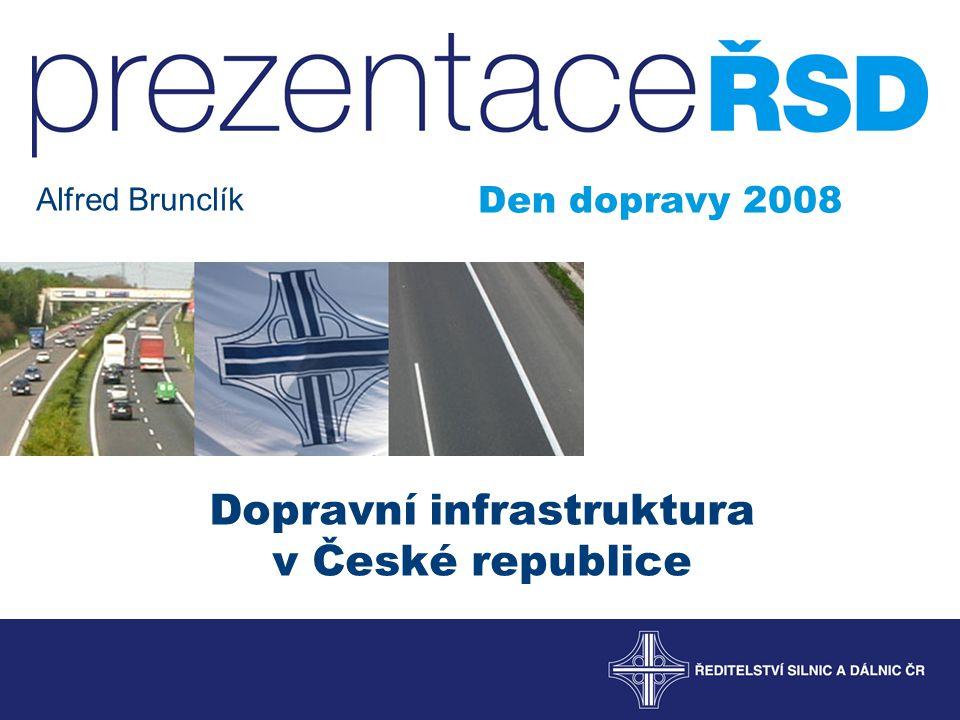 Dopravní infrastruktura v České republice Den dopravy 2008 Alfred Brunclík