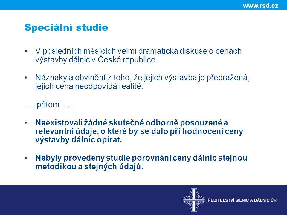 www.rsd.cz Speciální studie •V posledních měsících velmi dramatická diskuse o cenách výstavby dálnic v České republice.