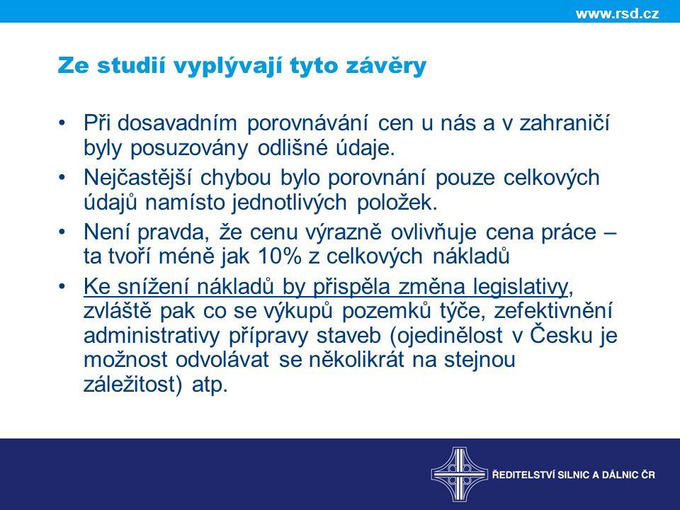 www.rsd.cz Ze studií vyplývají tyto závěry •Při dosavadním porovnávání cen u nás a v zahraničí byly posuzovány odlišné údaje.