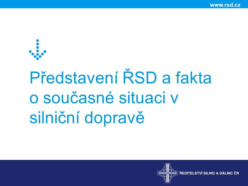 www.rsd.cz Představení ŘSD a fakta o současné situaci v silniční dopravě