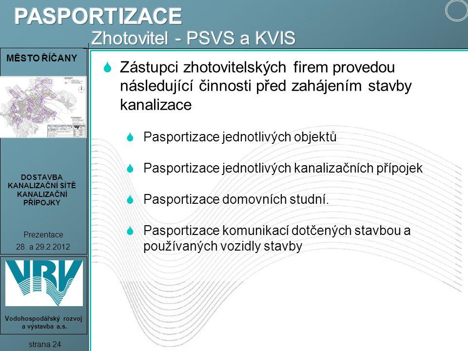 HEJNICE DOSTAVBA KANALIZAČNÍ SÍTĚ KANALIZAČNÍ PŘÍPOJKY Prezentace 8.10.2009 strana 24 Vodohospodářský rozvoj a výstavba a.s. MĚSTO ŘÍČANY DOSTAVBA KAN