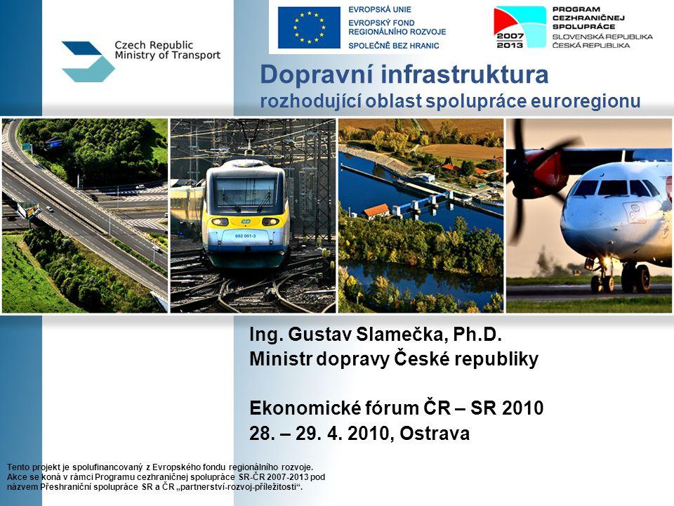 Dopravní infrastruktura rozhodující oblast spolupráce euroregionu Ing.