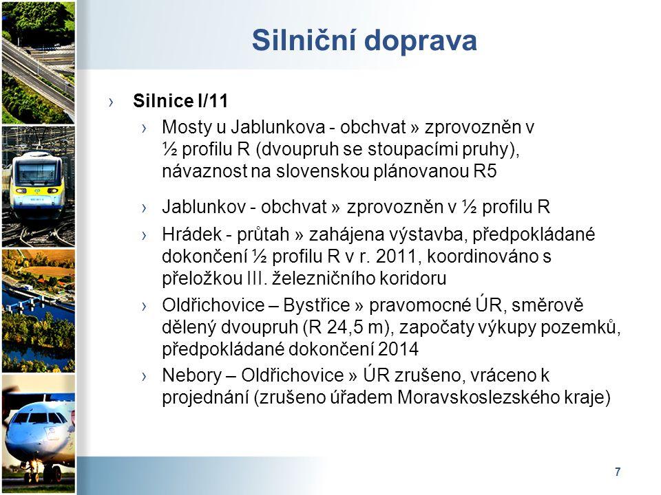 7 Silniční doprava ›Silnice I/11 ›Mosty u Jablunkova - obchvat » zprovozněn v ½ profilu R (dvoupruh se stoupacími pruhy), návaznost na slovenskou plánovanou R5 ›Jablunkov - obchvat » zprovozněn v ½ profilu R ›Hrádek - průtah » zahájena výstavba, předpokládané dokončení ½ profilu R v r.