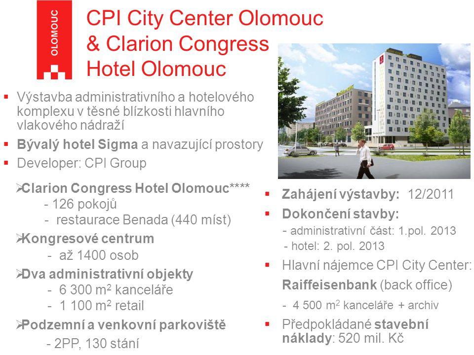  Výstavba administrativního a hotelového komplexu v těsné blízkosti hlavního vlakového nádraží  Bývalý hotel Sigma a navazující prostory  Developer: CPI Group  Zahájení výstavby: 12/2011  Dokončení stavby: - administrativní část: 1.pol.