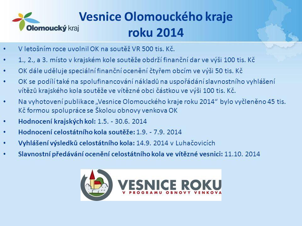 Vesnice Olomouckého kraje roku 2014 • V letošním roce uvolnil OK na soutěž VR 500 tis. Kč. • 1., 2., a 3. místo v krajském kole soutěže obdrží finančn