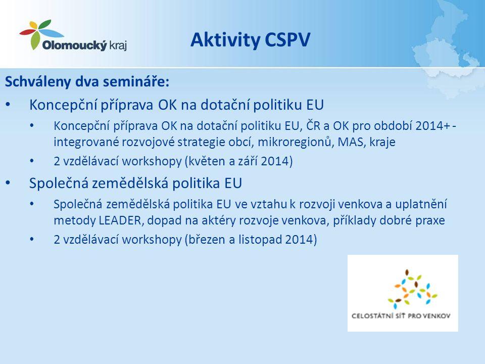 Aktivity CSPV Schváleny dva semináře: • Koncepční příprava OK na dotační politiku EU • Koncepční příprava OK na dotační politiku EU, ČR a OK pro obdob