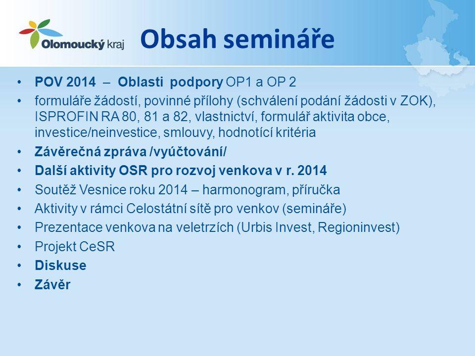 Vesnice Olomouckého kraje roku 2014 • Cíl:- snaha povzbudit obyvatele venkova k aktivní účasti na rozvoji svého domova, zveřejnění rozmanitosti a pestrosti uskutečňovaní programů obnovy vesnic a upozornit širokou veřejnost na význam venkova - snaha vyzdvihnout aktivity obcí, jejich představitelů a občanů, kteří se snaží nejen zvelebovat svůj domov, ale rozvíjejí i místní tradice a zapojují se do společenského života v obci • Vyhlašovatelé: SPOV ČR, MMR, SMO ČR, MZe • Podmínky: Do soutěže se mohou přihlásit obce vesnického charakteru (včetně statutu města a městyse), které mají maximálně 6 200 obyvatel se zpracovaným vlastním strategickým dokumentem zabývajícím se rozvojem obce, program obnovy vesnice nebo program rozvoje svého územního obvodu.