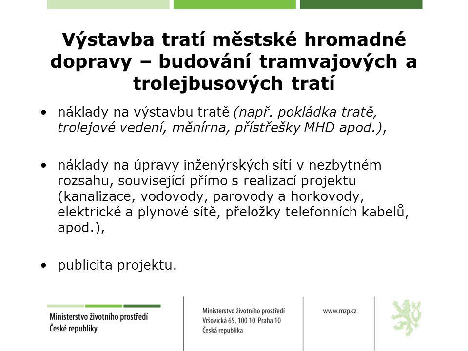 Výstavba tratí městské hromadné dopravy – budování tramvajových a trolejbusových tratí •náklady na výstavbu tratě (např.