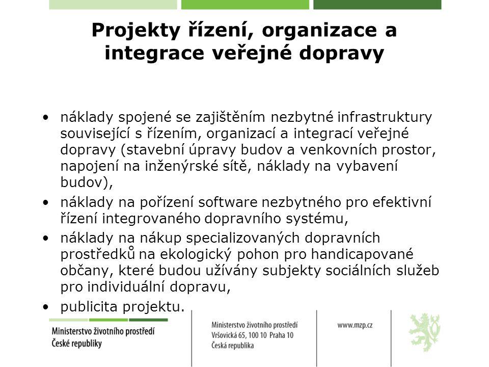 Projekty řízení, organizace a integrace veřejné dopravy •náklady spojené se zajištěním nezbytné infrastruktury související s řízením, organizací a int