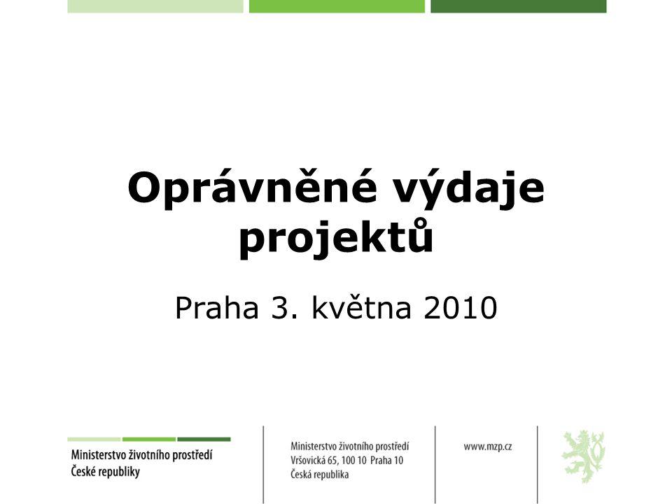 Oprávněné výdaje projektů Praha 3. května 2010