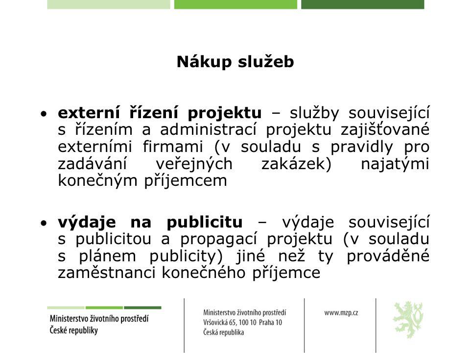 Nákup služeb externí řízení projektu – služby související s řízením a administrací projektu zajišťované externími firmami (v souladu s pravidly pro zadávání veřejných zakázek) najatými konečným příjemcem výdaje na publicitu – výdaje související s publicitou a propagací projektu (v souladu s plánem publicity) jiné než ty prováděné zaměstnanci konečného příjemce