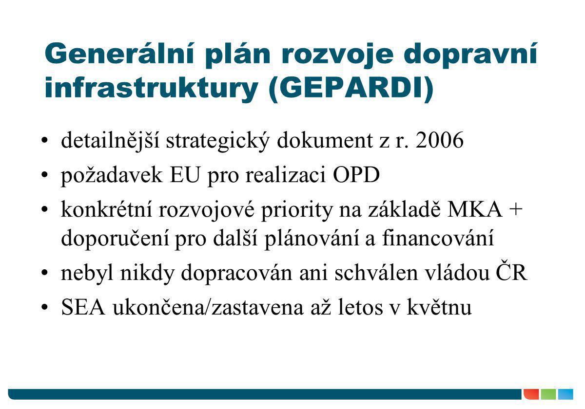 Generální plán rozvoje dopravní infrastruktury (GEPARDI) •detailnější strategický dokument z r. 2006 •požadavek EU pro realizaci OPD •konkrétní rozvoj