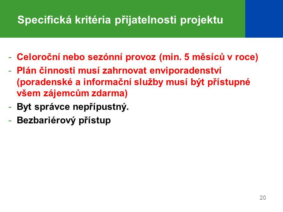 Specifická kritéria přijatelnosti projektu -Celoroční nebo sezónní provoz (min. 5 měsíců v roce) -Plán činnosti musí zahrnovat enviporadenství (porade