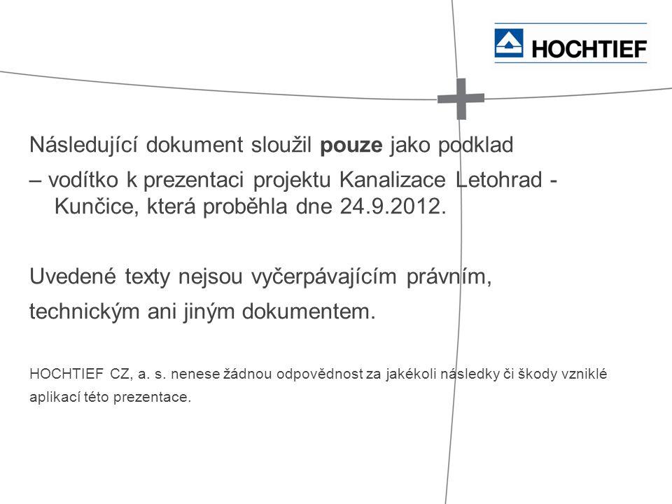 Následující dokument sloužil pouze jako podklad – vodítko k prezentaci projektu Kanalizace Letohrad - Kunčice, která proběhla dne 24.9.2012. Uvedené t
